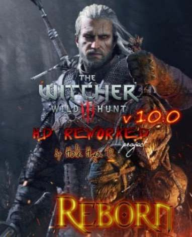 Ведьмак 3: Wild Hunt - HD Reworked Project