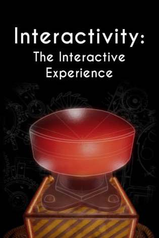 Interactivity: The Interactive Experience