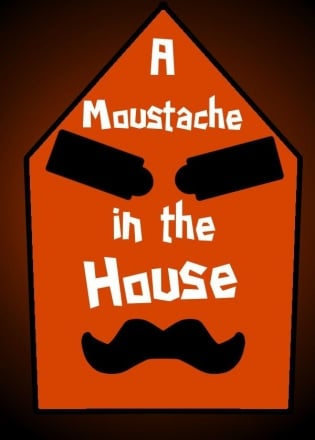 A Moustache in the House