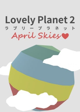 Lovely Planet 2: April Skies