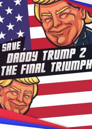 Save daddy trump 2: The Final Triumph