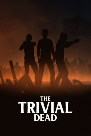 The Trivial Dead