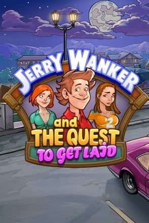 Jerry Wanker and the Quest to get Laid